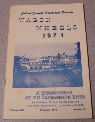 Image for Wagon Wheels: A Publication of the Colusi County Historical Society, Volume XXI (21) Number 1, February 1971