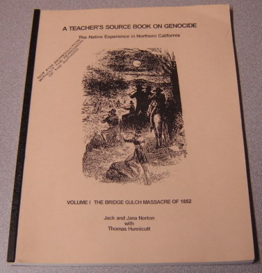 Image for A Teacher's Source Book On Genocide: The Native Experience In Northern California, Volume 1: The Bridge Gulch Massacre Of 1852