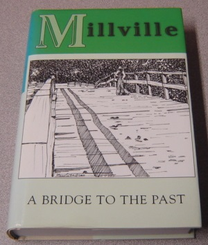 Image for Millville - A Bridge To The Past; Signed/Numbered First Edition