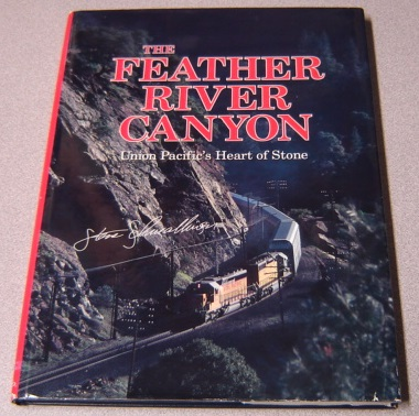 Image for The Feather River Canyon: Union Pacific's Heart of Stone