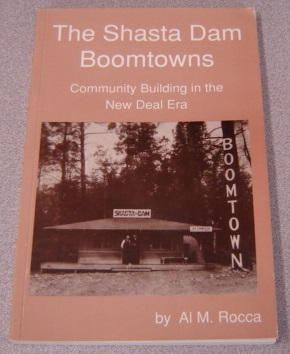 Image for The Shasta Dam Boomtowns: Community Building in the New Deal Era