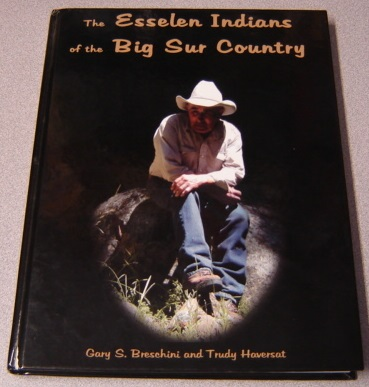 Image for The Esselen Indians Of The Big Sur Country: The Land And The People