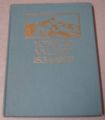 Image for Ygnacio Valley, 1834-1970, Limited Edition Of 600 Copies; Signed