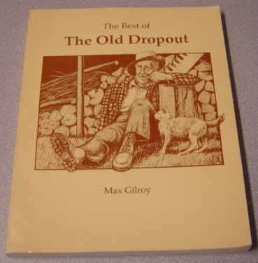 Image for The Best Of The Old Dropout: A Collection Of The Best Columns Of Max Gilroy As Printed In The Union, Arcata, California