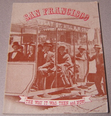 Image for San Francisco: The Way It Was Then and Now