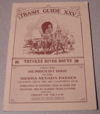 Image for The T.R.A.S.H. Guide XXV to the Truckee River Route From the Humboldt Dike to the Sierra Nevada Passes..., July 17, 18, 19, 1998