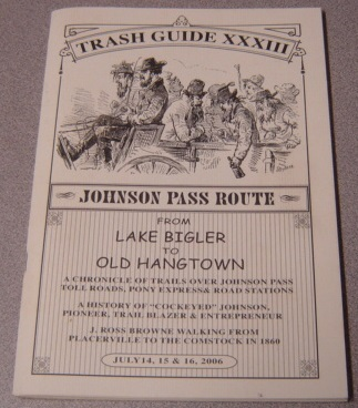 Image for The T.R.A.S.H. Guide XXXIII: Johnson Pass Route from Lake Bigler to Old Hangtown, July 14,15,16, 2006