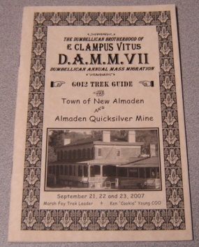 Image for The Dumbellican Brotherhood of E Clampus Vitus D.A.M.M. VII (Dumbellican Annual Mass Migration) Town of New Almaden and Almaden Quicksilver Mine, September 21-23, 2007
