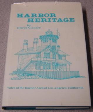 Image for Harbor Heritage: Tales Of The Harbor Area Of Los Angeles, California; Signed