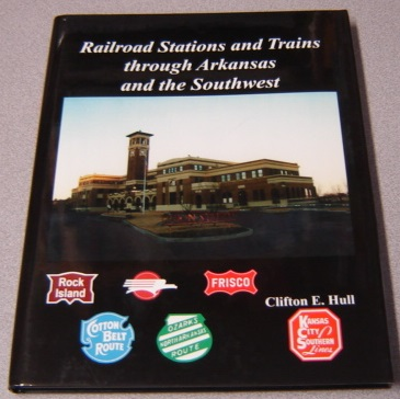 Image for Railroad Stations And Trains Through Arkansas And The Southwest