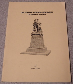 Image for The Pioneer (Donner) Monument: The Origin Of A Statue