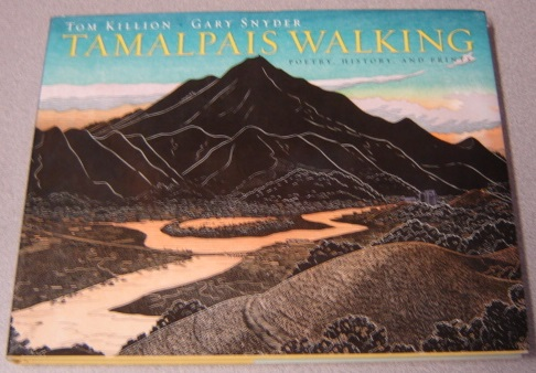 Image for Tamalpais Walking: Poetry, History, And Prints; Signed By Both Authors