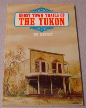 Image for Ghost Town Trails Of The Yukon
