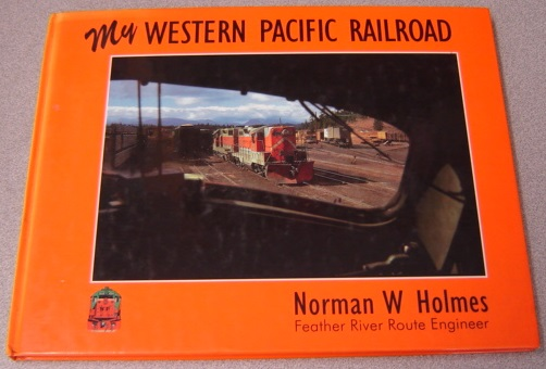 Image for My Western Pacific Railroad: An Engineer's Journey; Signed