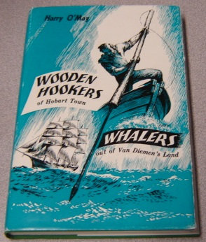 Image for Wooden Hookers of Hobart Town and Whalers Out of Van Diemen's Land