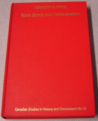 Image for Nova Scotia And Confederation 1864-74 (Canadian Studies In History And Government)