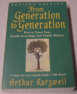 Image for From Generation To Generation: How To Trace Your Jewish Genealogy And Family History, Revised Edition