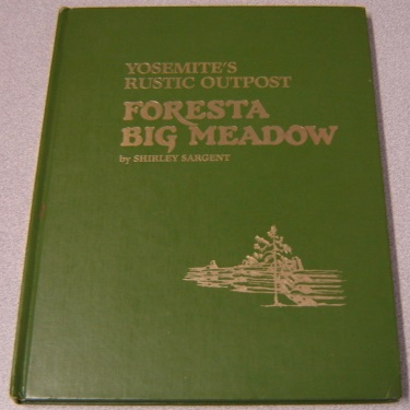 Image for Foresta Big Meadow: Yosemite's Rustic Outpost; Signed
