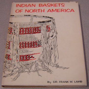 Image for Indian Baskets Of North America; Signed