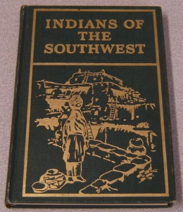 Image for Indians Of The Southwest (American Museum Of Natural History / Handbook Series No. 2)