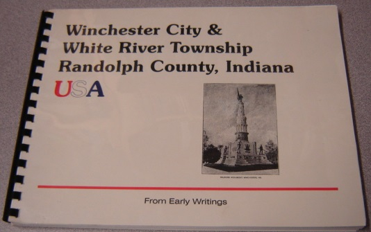 Image for Winchester City & White River Township, Randolph County, Indiana, USA (From Early Writings)