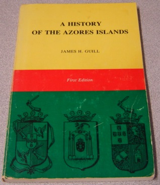 Image for A History Of The Azores Islands, First Edition