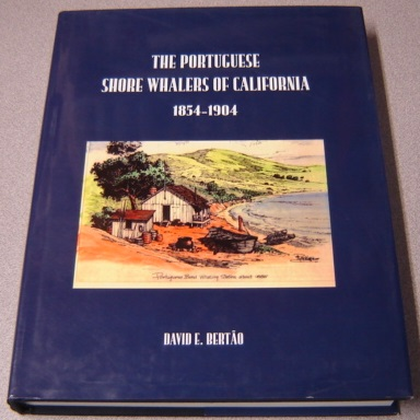 Image for The Portuguese Shore Whalers Of California 1854-1904