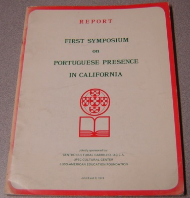 Image for Report First Symposium On Portuguese Presence In California