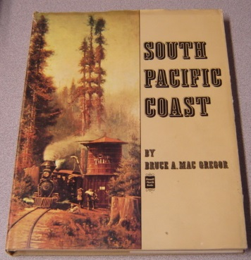 Image for South Pacific Coast: An Illustrated History Of The Narrow Gauge South Pacific Coast Railroad