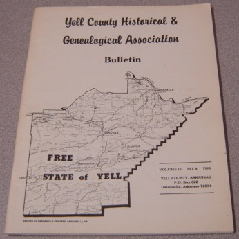 Image for Yell County Historical & Genealogical Association Bulletin, Volume 15 Number 4, 1990