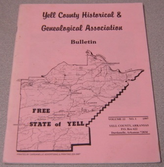 Image for Yell County Historical & Genealogical Association Bulletin, Volume 22 Number 1, 1997