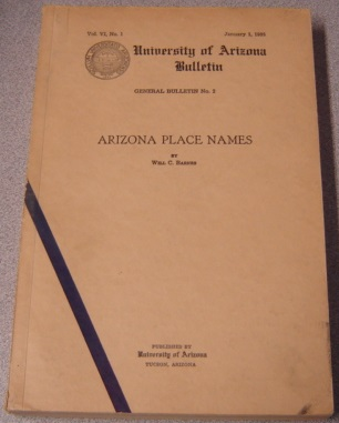 Image for Arizona Place Names (University of Arizona Bulletin, Vol VI, No. 1, January 1, 1935, General Bulletin No. 2)