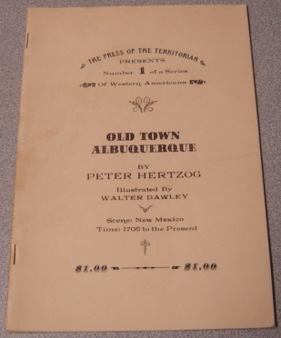 Image for Old Town, Albuquerque (The Press of the Territorian Presents Number 1 of a Series of Western Americana)