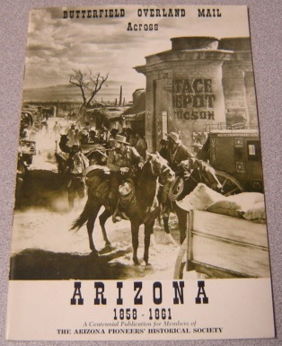 Image for The Butterfield Overland Mail Across Arizona: 1858-1861