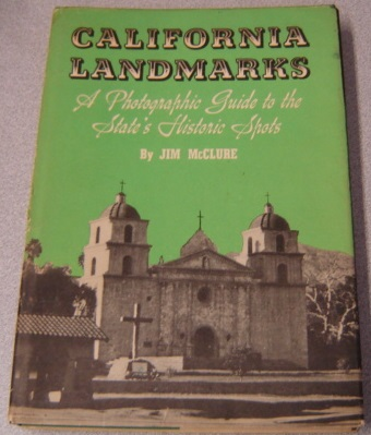 Image for California Landmarks: a Photographic Guide to the State's Historic Spots