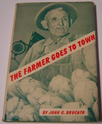 Image for The Farmer Goes To Town: The Story Of San Francisco's Farmers' Maket; Signed