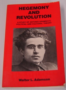 Image for Hegemony And Revolution: A Study Of Antonio Gramsci's Political And Cultural Theory