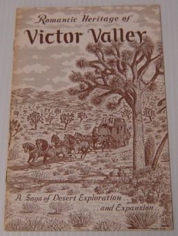 Image for Romantic Heritage Of Victor Valley: A Saga Of Desert Exploration And Expansion