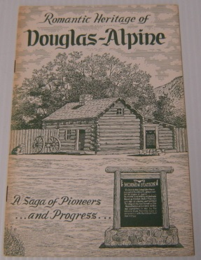 Image for Romantic Heritage of Douglas-Alpine: a Saga of Pioneers and Progress