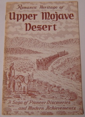 Image for Romantic Heritage Of Upper Mojave Desert: A Saga Of Pioneer Discoveries...and Modern Achievements