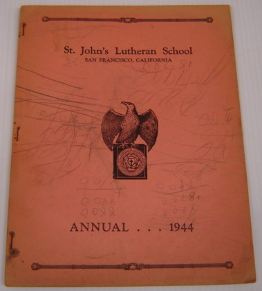 Image for St. John's Lutheran School Annual 1944, San Francisco, California