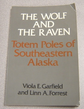 Image for Wolf and the Raven: Totem Poles of Southeastern Alaska