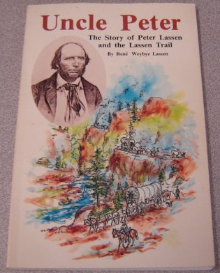 Image for Uncle Peter: The Story Of Peter Lassen And The Lassen Trail; Signed