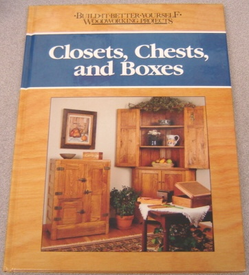 Image for Closets, Chests, and Boxes (Build-It-Better-Yourself Woodworking Projects Ser.)
