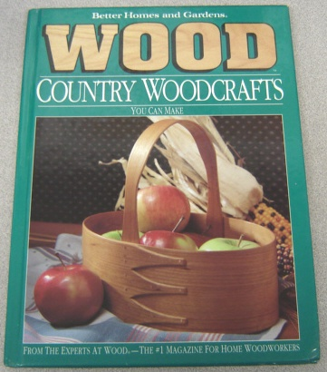 Image for Better Homes and Gardens Wood Country Woodcrafts You Can Make