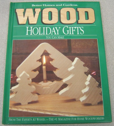 Image for Better Homes and Gardens Wood Holiday Gifts You Can Make