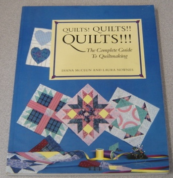 Image for Quilts! Quilts! ! Quilts! ! ! The Complete Guide To Quiltmaking