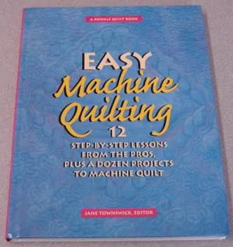 Image for Easy Machine Quilting: 12 Step-By-Step Lessons from the Pros Plus a Dozen Projects to Machine Quilt