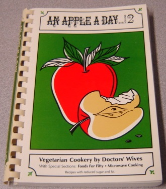 Image for An Apple A Day: Vegetarian Cookery By Doctor's Wives, Volume 2