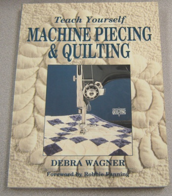 Image for Teach Yourself Machine Piecing & Quilting (Contemporary Quilting Ser.)